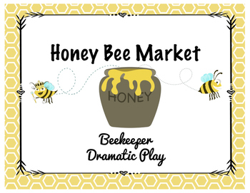 Honey Bee Market: Beekeeping Dramatic Play