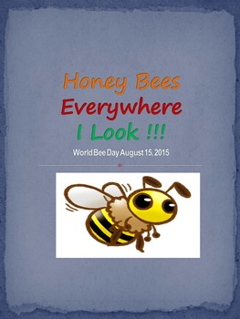 Honey Bees Everywhere I Look !!!