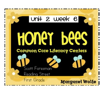 Honey Bees Reading Street Unit 2 Week 6 Common Core Literacy Centers
