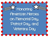 Honoring Heroes - Memorial Day, Veterans Day, Patriots Day