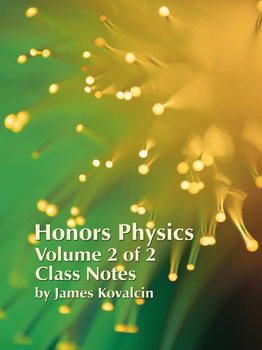 Honors Physics-Vol 2 of 2-Student Class Notes