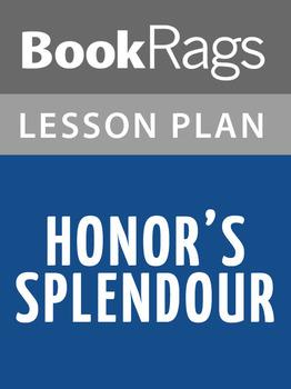 Honor's Splendour Lesson Plans