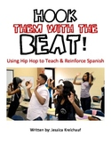 Hook Them with the Beat: Using Hip Hop to Teach & Reinforce Spanish