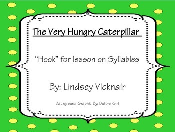 Hook for Syllables Lesson Using The Very Hungry Caterpillar