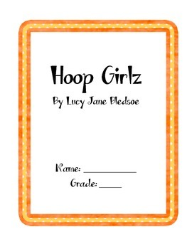 Hoop Girlz (by Lucy Jane Bledsoe) Novel Packet