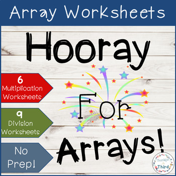 Hooray For Arrays! ~ Multiplication & Division Array Worksheets~