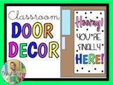 Hooray! You're Finally HERE! (Classroom Door Decor)