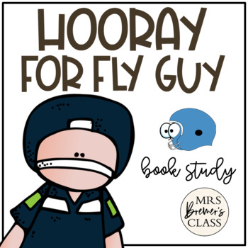 Hooray for Fly Guy! Book Study
