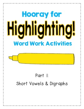 Hooray for Highlighting - Short Vowels and Digraphs