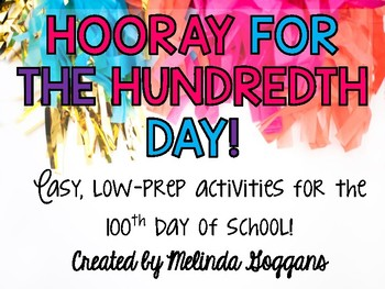 Hooray for the Hundredth Day! {easy, low-prep activities for the 100th day}