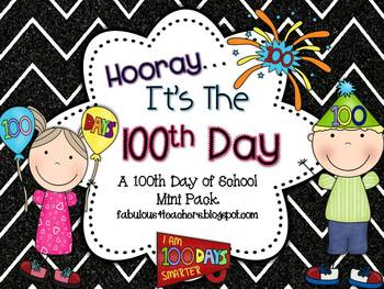 100th Day of School...Hooray! Math and Literacy Activities
