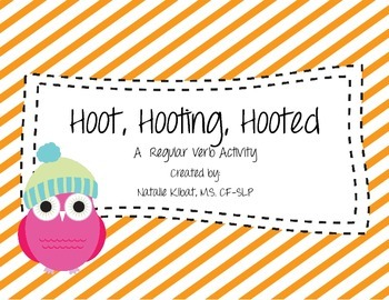 Hoot, Hooting, Hooted: A Regular Verb Activity
