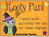 Hooty Fun! 7 Word Work activities for the 'oo' vowel digraph
