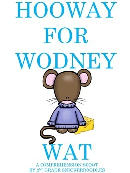 Hooway for Wodney Wat: A Comprehension Scoot