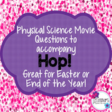 Physical Science Movie Questions to accompany Hop! Great for Easter!