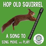 Hop Old Squirrel BAG Recorder Song to Sing Move and Play
