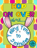HOP on OVER:  Telling Time to 5 minute intervals