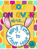 HOP ON OVER:  Telling Time to the Half Hour