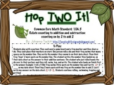 Hop TWO It! {Common Core Standard: 1.OA.5 Counting on by 2 to add 2}