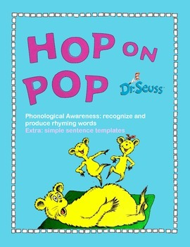 Hop on Pop (recognize and produce rhyming words)