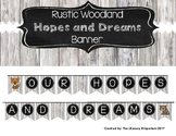 Hopes and Dreams Banner (Rustic Woodland Edition)