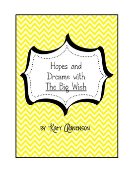Hopes and Dreams With The Big Wish