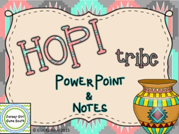Hopi American Indians of the Southwest PowerPoint and Notes Set Native Americans
