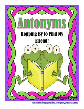 """Hopping By to Find My Friend """"Antonyms"""""""