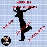 PE Rubric - Hopping!  Skill Assessment Rubric