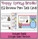 Hoppy Spring Break! ELA Reading Review Mini Task Cards {In