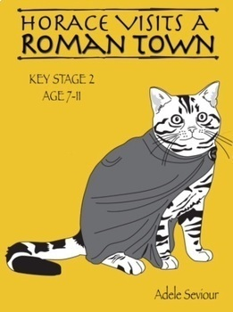 Horace Visits A Roman Town (age 7-11 years)