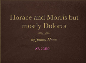 Horace and Morris but Mostly Dolores Keynote