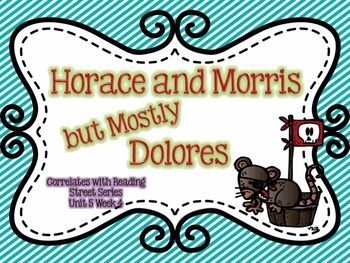 Horace and Morris but Mostly Dolores {Reading Street Series Grade 2}
