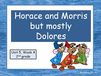 Horace and Morris but mostly Dolores, 2nd Grade, Interactive PowerPoint