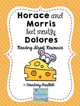 """""""Horace and Morris but mostly Dolores"""" (Reading Street Resource)"""
