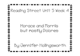 Horace and Morris but mostly Dolores Reading Street Unit 5 Week 4