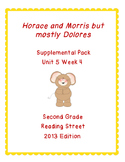Horace and Morris but mostly Dolores Reading Street Unit 5 Week 4 Resource Pack