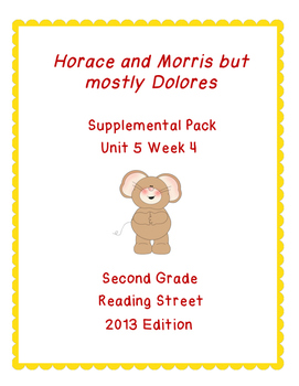 Horace and Morris but mostly Dolores Reading Street Unit 5