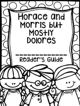 Horace and Morris but mostly Dolores (Second Grade Reading Street)