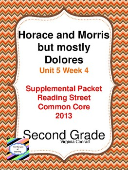 Horace and Morris but mostly Dolores:  Second Grade Reading Streetl Packet