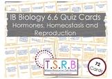 Hormones, Homeostasis and Reproduction Quiz Cards (IB Bio 6.6)