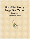 Horrible Harry Bugs the Three Bears comprehension questions