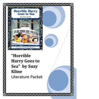 """""""Horrible Harry Goes to Sea"""", by S. Kline, Literature Packet, 20 pgs!"""