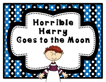 Horrible Harry Goes to the Moon: A Common Core Book Study
