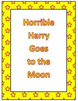 Horrible Harry Goes to the Moon: Questions for each Chapter