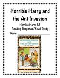 Horrible Harry and the Ant Invasion Reading Response/Novel Study (Suzy Kline)