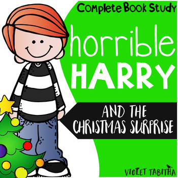 Horrible Harry and the Christmas Surprise Comprehension Unit