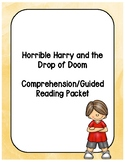 Horrible Harry and the Drop of Doom Comprehension Packet