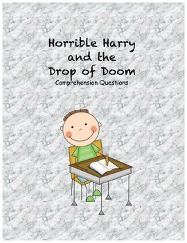 Horrible Harry and the Drop of Doom comprehension questions
