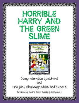 """Horrible Harry and the Green Slime"" Questions and Projects"